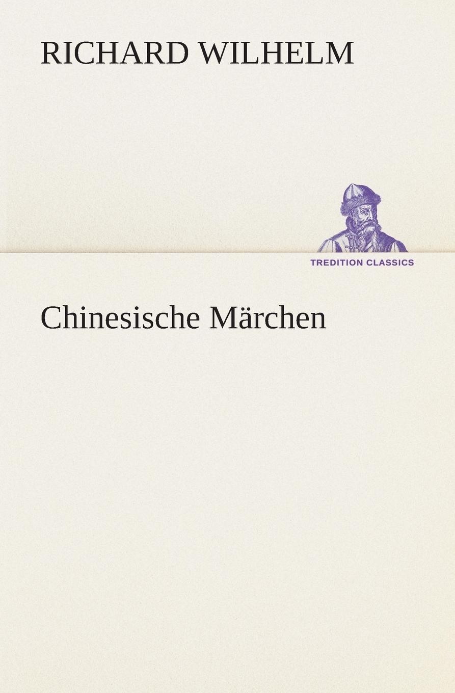 Richard Wilhelm Chinesische Marchen
