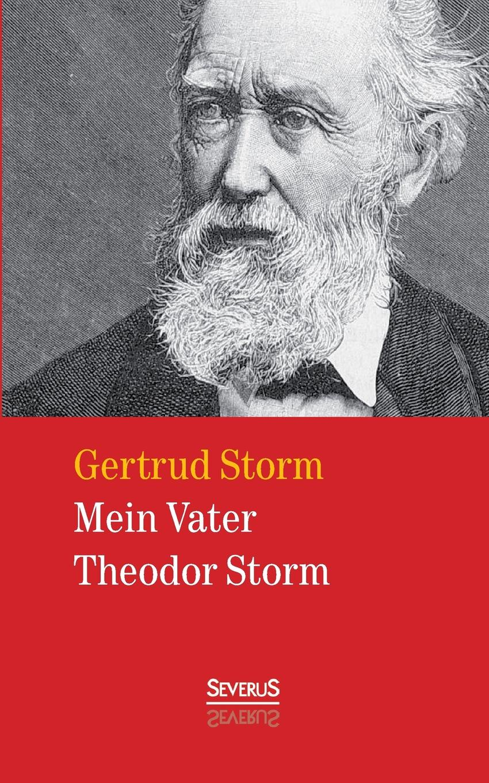 Gertrud Storm Mein Vater Theodor Storm theodor storm gedichte