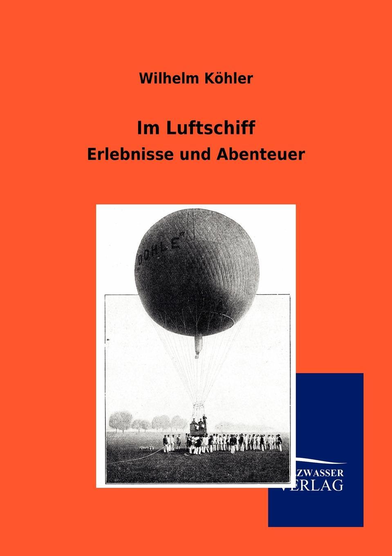 Wilhelm Köhler Im Luftschiff wilhelm von beck erlebnisse und abenteuer im chinakriege