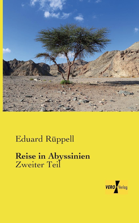 Eduard Ruppell Reise in Abyssinien theodor von heuglin reise in das gebiet des weissen nil und seiner westlichen zuflusse