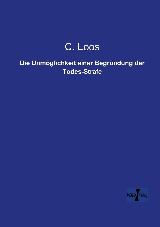 C. Loos Die Unmoglichkeit Einer Begrundung Der Todes-Strafe c millöcker der bettelstudent