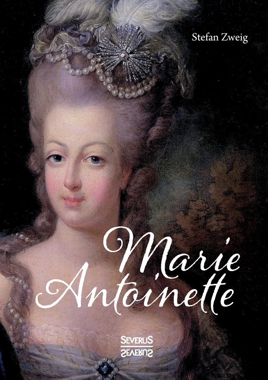 Stefan Zweig Marie Antoinette stefan zweig jeremias eine dramatische dichtung in neun bildern