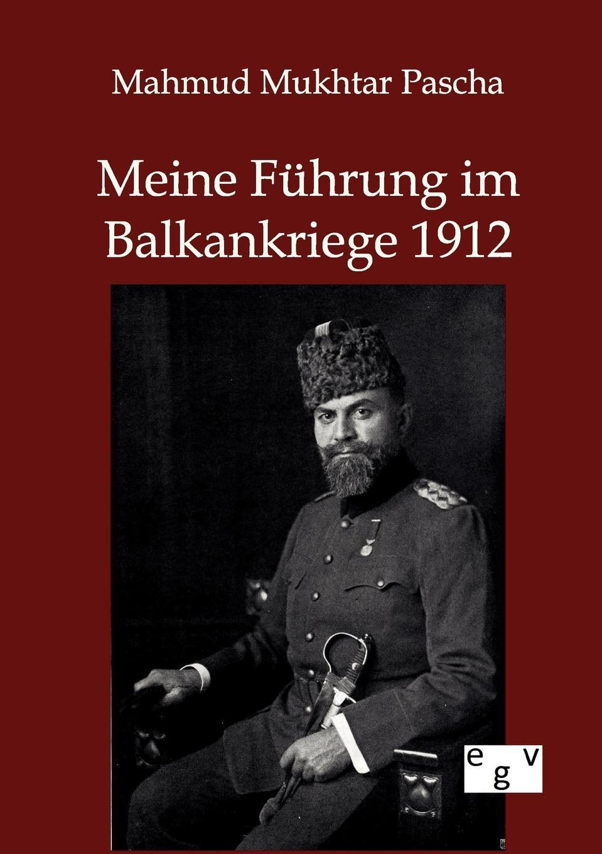 Mahmud Mukhtar Pascha Meine Fuhrung im Balkankriege 1912 erzhanov mukhtar erzhanova alma teoriya i praktika nalogovogo audita