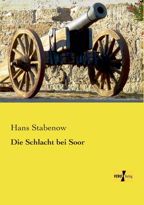 Hans Stabenow Die Schlacht Bei Soor hans stabenow die schlacht bei soor