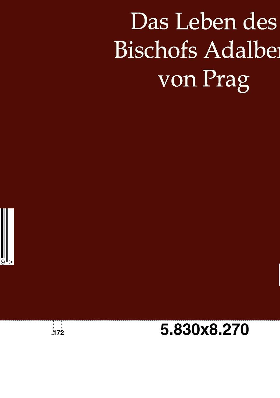 Hermann Hüffer Das Leben des Bischofs Adalbert von Prag jeremias risler leben august gottlieb spangenbergs bischofs der evangelischen brüderkirche