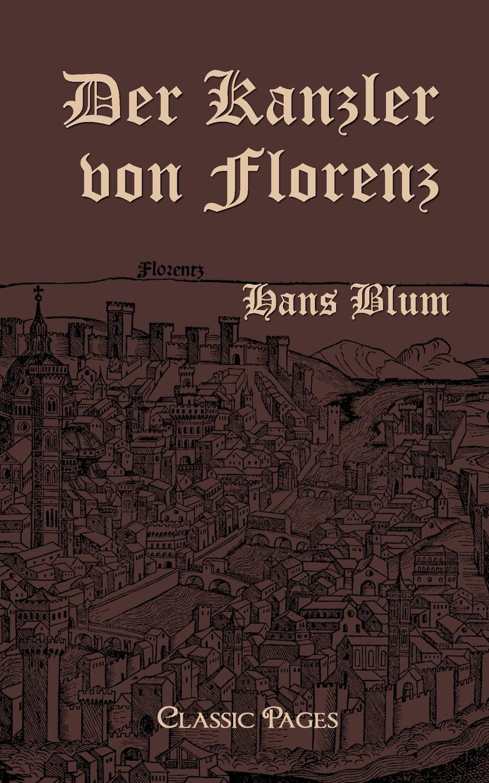 Hans Blum Der Kanzler Von Florenz цена и фото