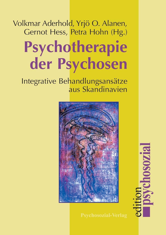 Volkmar Aderhold, Yrjö Alanen, Gernot Hess Psychotherapie der Psychosen недорого