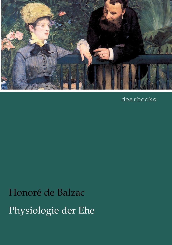Honoré de Balzac Physiologie der Ehe honoré de balzac eine evatochter