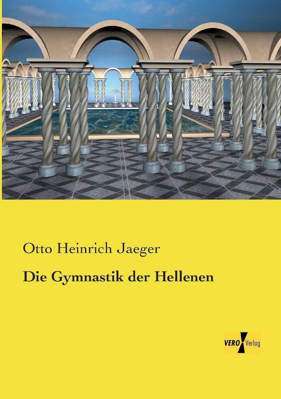 Otto Heinrich Jaeger Die Gymnastik Der Hellenen jaeger