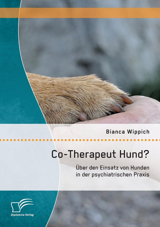 Bianca Wippich Co-Therapeut Hund. Uber den Einsatz von Hunden in der psychiatrischen Praxis johann albert heinrich reimarus beantwortung des beitrags zur beratschlagung uber die grundsatze der handlung