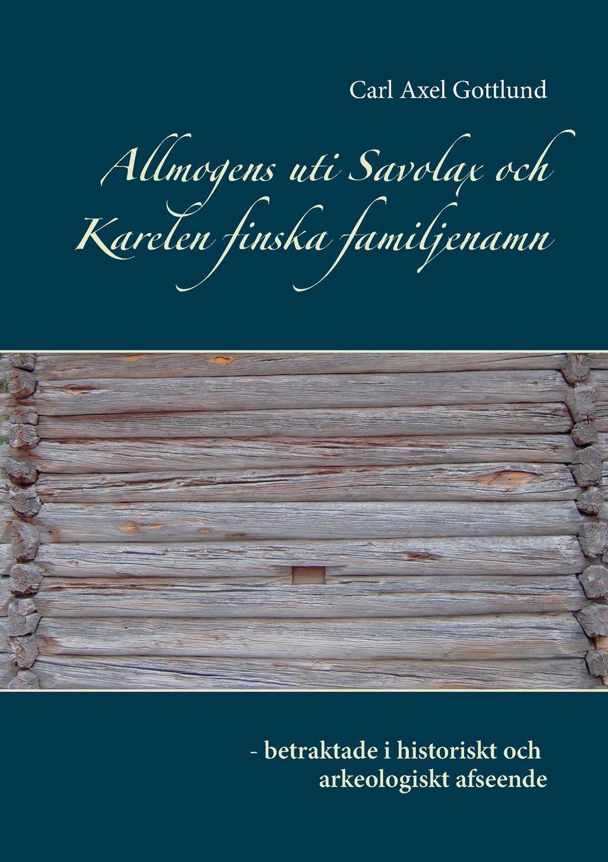 Carl Axel Gottlund Allmogens uti Savolax och Karelen finska familjenamn axel туфли