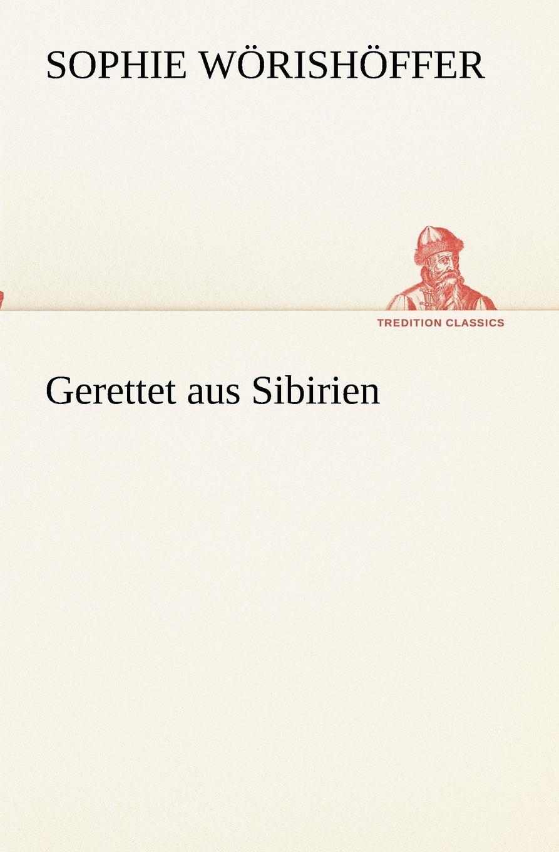 Sophie Wörishöffer Gerettet aus Sibirien sophie barwich die adjektivstellung in franzosischgrammatiken verschiedener sprachen
