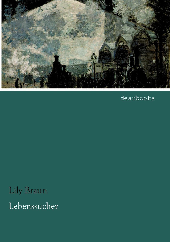 Lily Braun Lebenssucher lily braun die frauenfrage