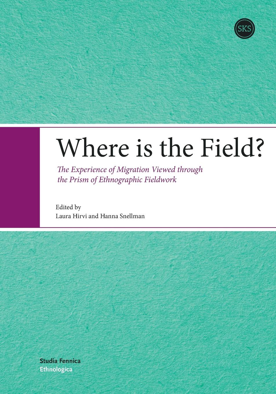 Laura Hirvi, Hanna Snellman Where is the Field.