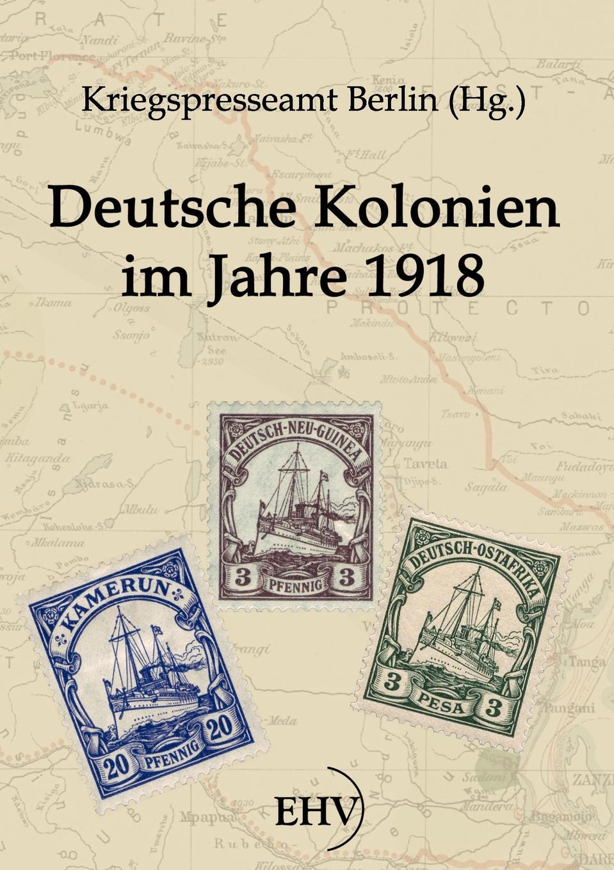 Deutsche Kolonien im Jahre 1918 heinrich leutz die kolonien deutschlands