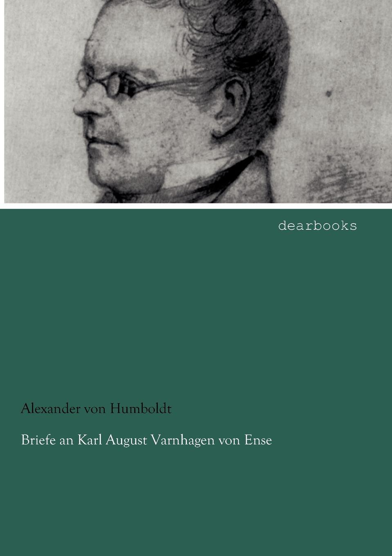 Alexander von Humboldt Briefe an Karl August Varnhagen von Ense цены