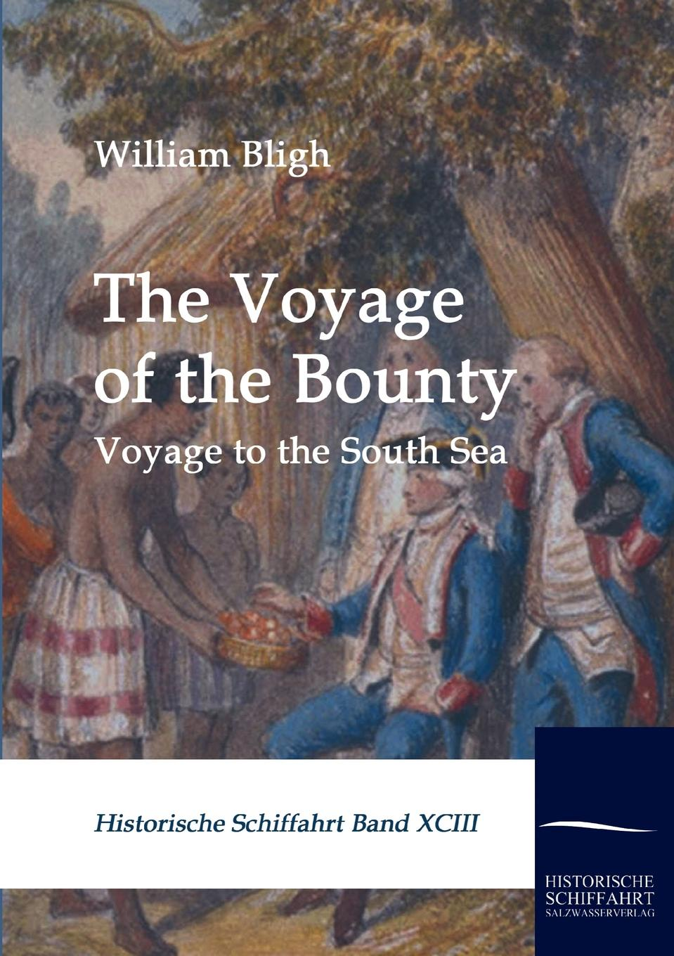 William Bligh The Voyage of the Bounty