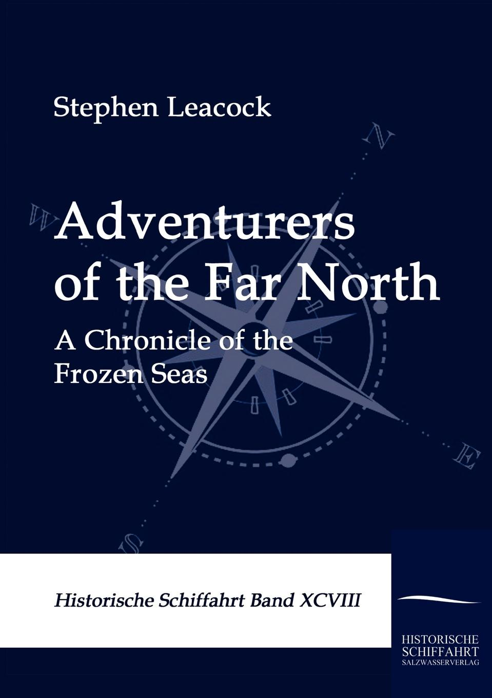 Stephen Leacock Adventurers of the Far North