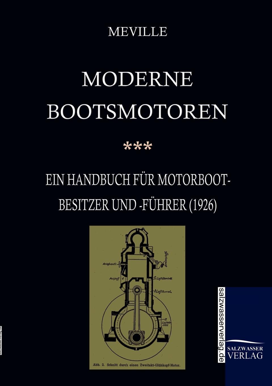 Harry Meville Moderne Bootsmotoren (1926) harry de meville segeln auf klassischen jachten