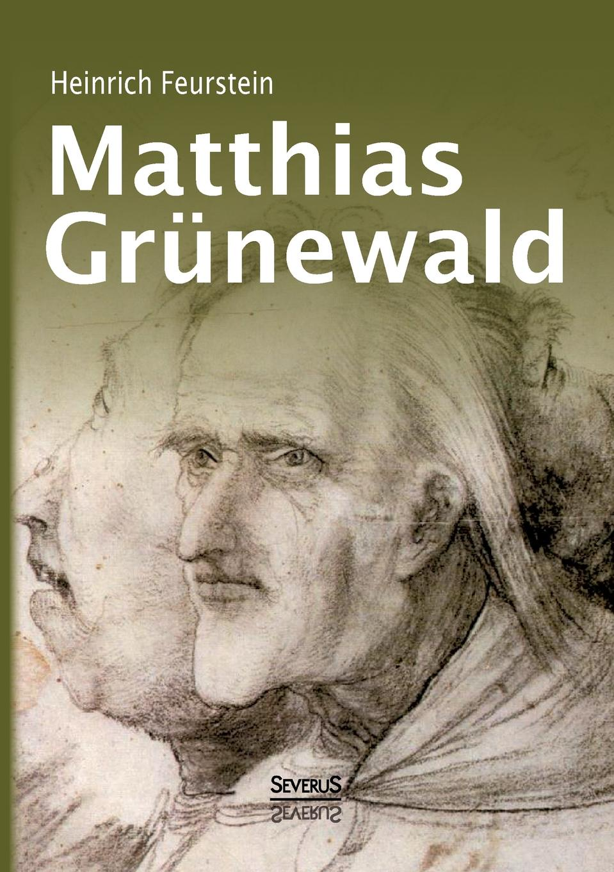 Heinrich Feurstein Matthias Grunewald. Monografie wilhelm herzog heinrich von kleist sein leben und sein werk