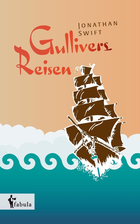 Jonathan Swift Gullivers Reisen swift jonathan gullivers travels