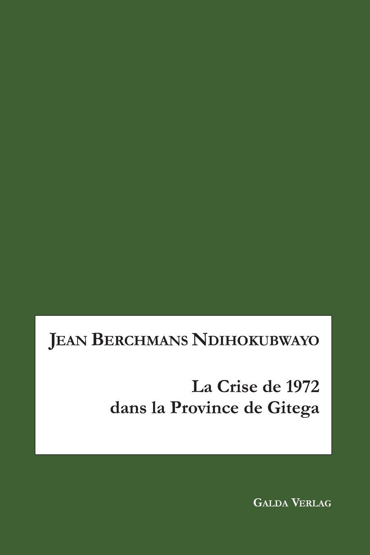 Jean Berchmans Ndihokubwayo La crise de 1972 en province de Gitega henri lechat au musee de l acropole d athenes etudes sur la sculpture en attique avant la ruine de l acropole lors de l invasion de xerxes french edition