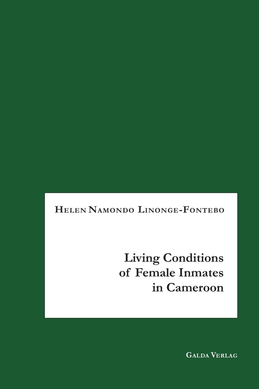 Helen Namondo Linonge-Fontebo Living Conditions of Female Inmates in Cameroon police corruption in cameroon and uganda
