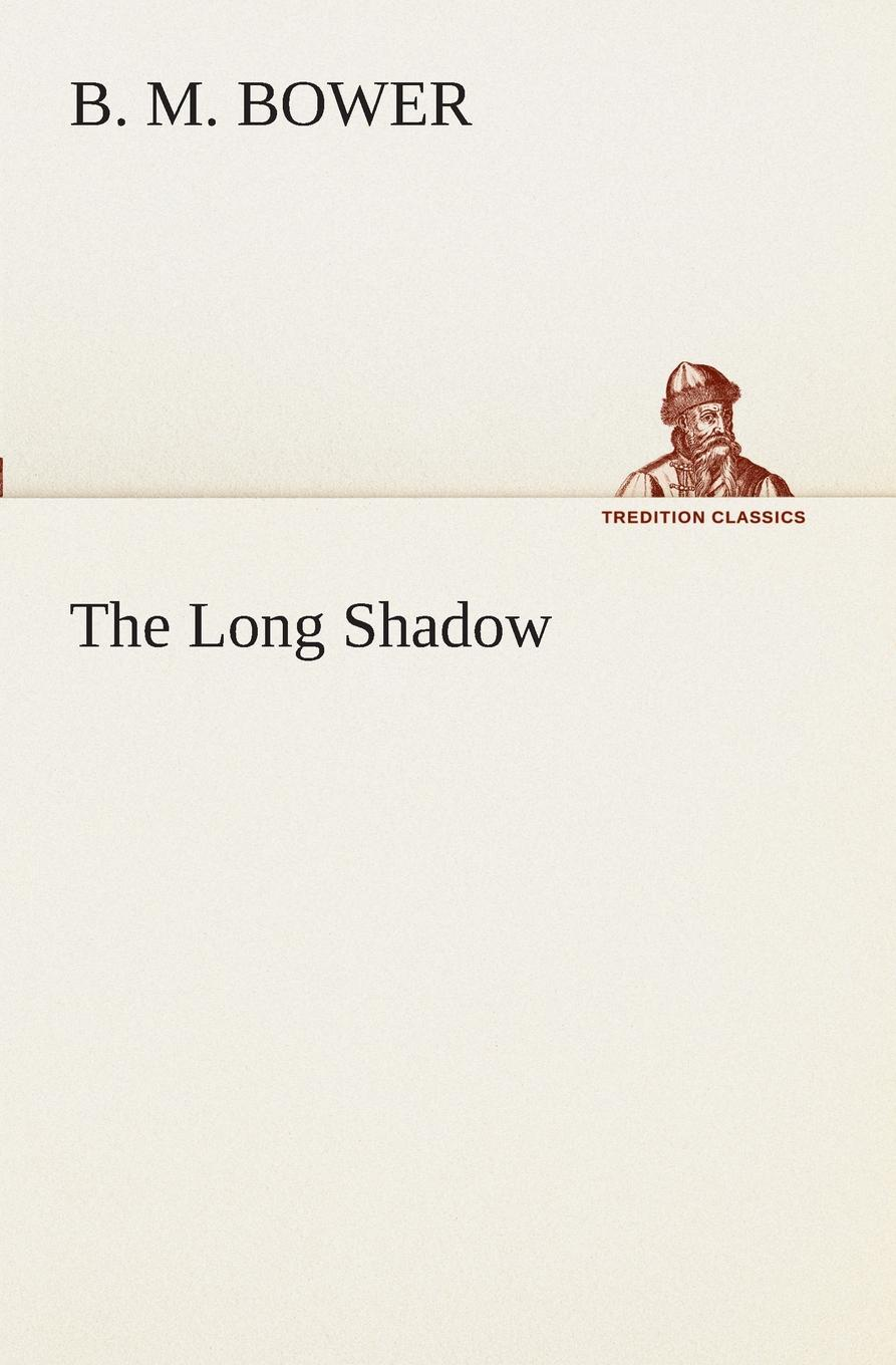 B. M. Bower The Long Shadow