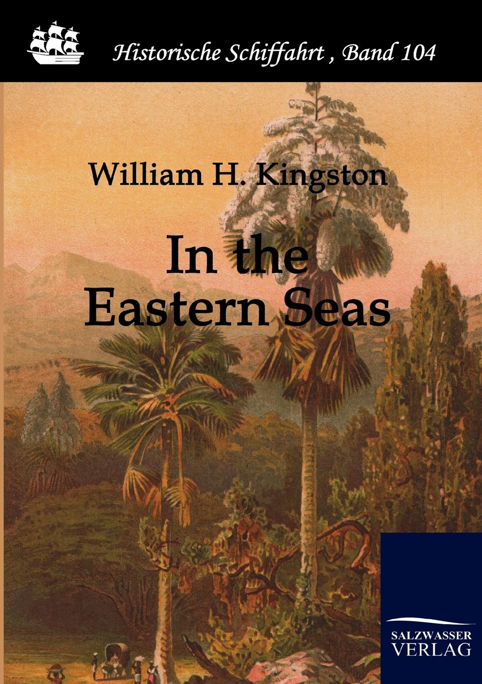 William Henry Giles Kingston In the Eastern Seas