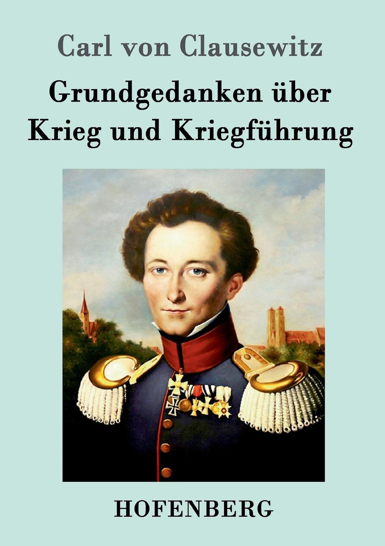 Carl von Clausewitz Grundgedanken uber Krieg und Kriegfuhrung robert wilhelm nessig geologische exkursionen in der umgegend von dresden