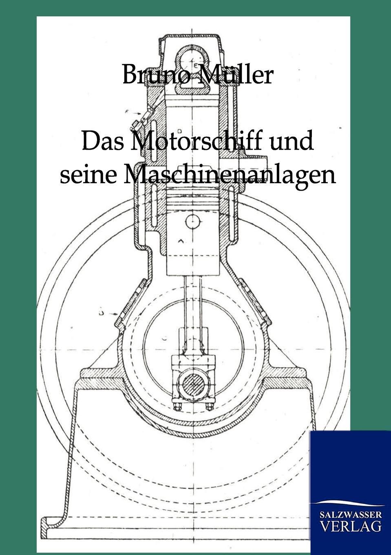 Bruno Müller Das Motorschiff und seine Maschinenanlagen