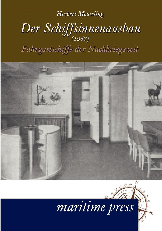 Herbert Meussling Der Schiffsinnenausbau (1957) herbert meussling der schiffsinnenausbau 1957