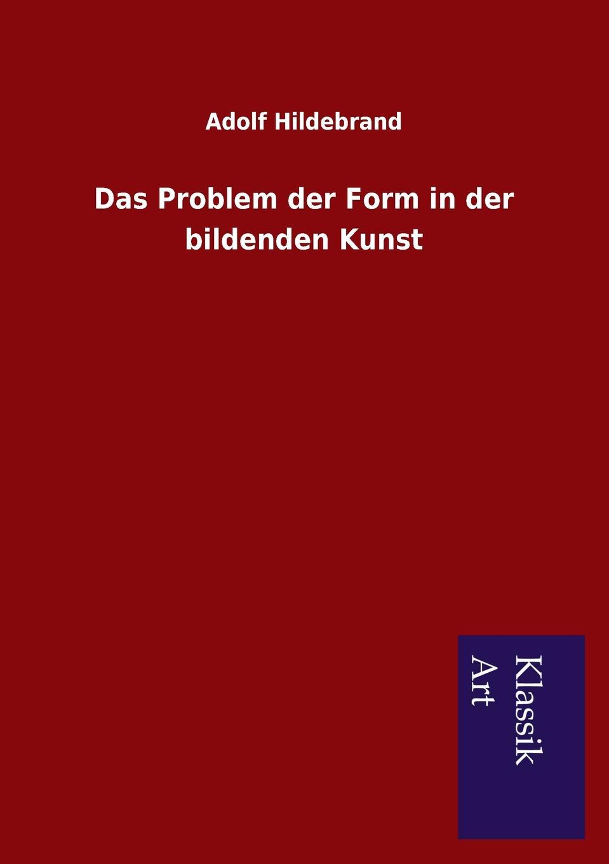 Adolf Hildebrand Das Problem der Form in der bildenden Kunst katharina stockmann das open source konzept in der bildenden kunst zwischen versprochener offnung und versteckter herrschaft