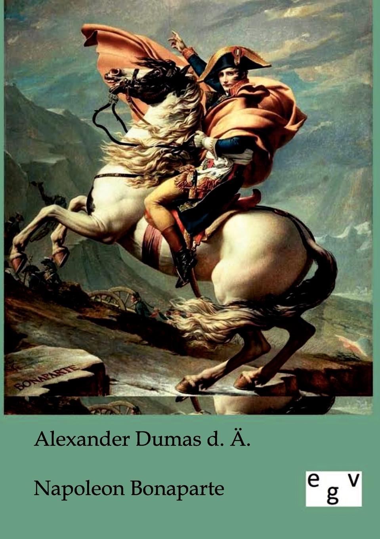 Alexandre Dumas d. Ä. Napoleon Bonaparte alexandre dumas le capitaine paul