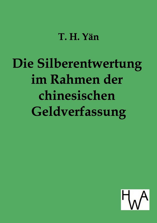 Die Silberentwertung im Rahmen der chinesischen Geldverfassung YР?n beschreibt die Silberentwertung im Rahmen der chinesischen...