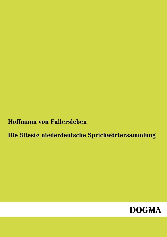Hoffmann von Fallersleben Die alteste niederdeutsche Sprichwortersammlung