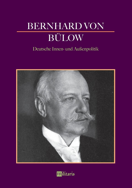 Bernhard von Bülow Bernhard von Bulow - Deutsche Innen- und Aussenpolitik fabian seyffarth situation und losungsansatze zur einzelhandelsversorgung peripher landlicher raume