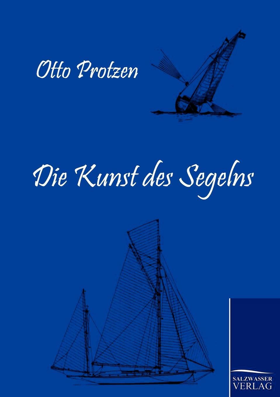 Otto Protzen Die Kunst des Segelns