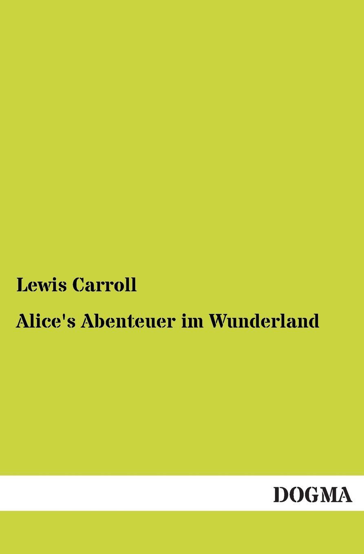 Lewis Carroll. Alice.s Abenteuer Im Wunderland