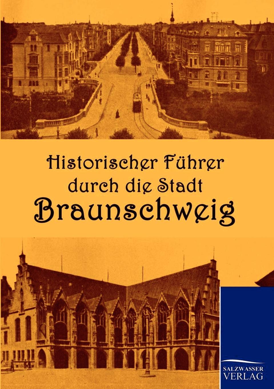 Historischer Fuhrer durch die Stadt Braunschweig illustrierter fuehrer durch strassburg i e und umgebung