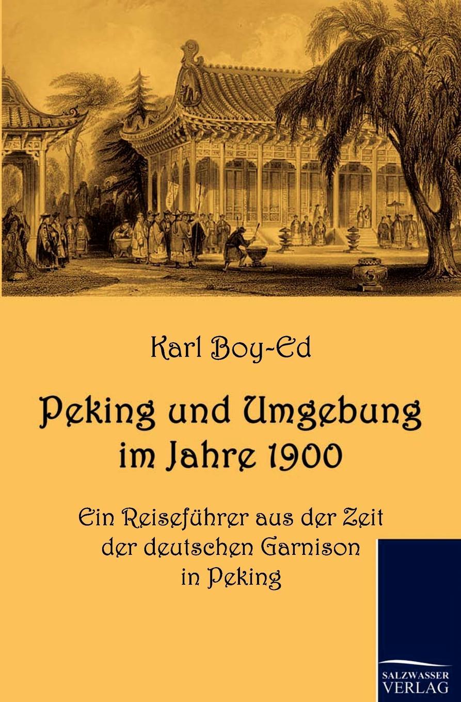 Karl Boy-Ed Peking und Umgebung im Jahre 1900 midnight in peking