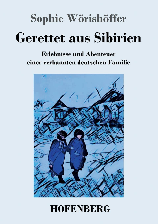 Sophie Wörishöffer Gerettet aus Sibirien wilhelm von beck erlebnisse und abenteuer im chinakriege