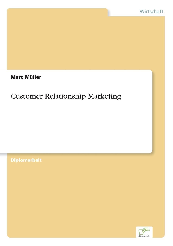 Customer Relationship Marketing Inhaltsangabe:Problemstellung:Ein wesentliches Ziel des Customer...
