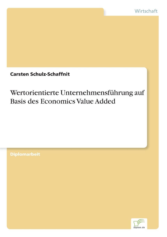 Carsten Schulz-Schaffnit Wertorientierte Unternehmensfuhrung auf Basis des Economics Value Added economic value added eva