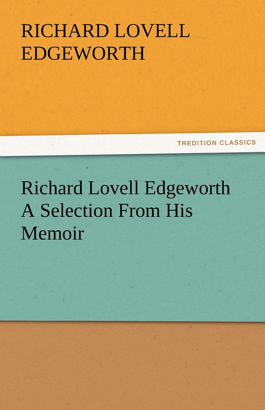 Richard Lovell Edgeworth Richard Lovell Edgeworth a Selection from His Memoir richard chang y the passion plan at work building a passion driven organization isbn 9780787959029