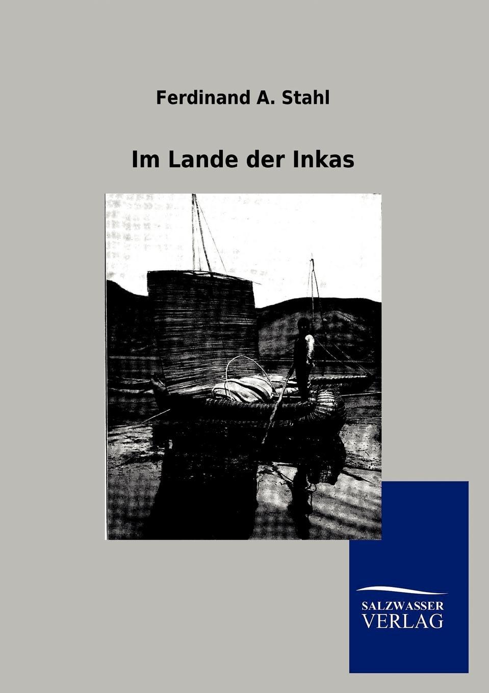 Ferdinand A. Stahl Im Lande der Inkas цена и фото