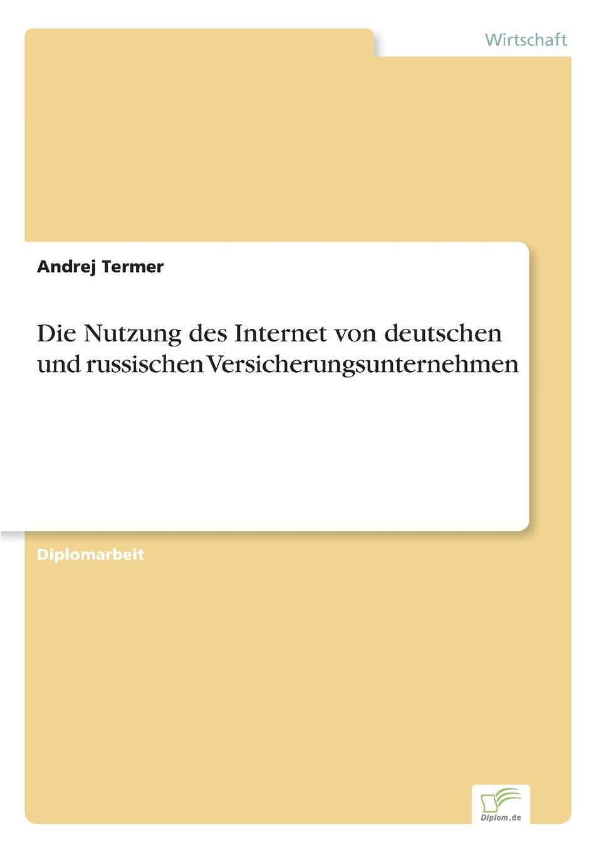 Andrej Termer Die Nutzung des Internet von deutschen und russischen Versicherungsunternehmen