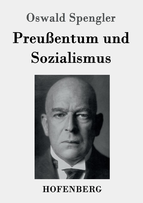 Oswald Spengler Preussentum und Sozialismus h oswald 7 miniaturas op 16
