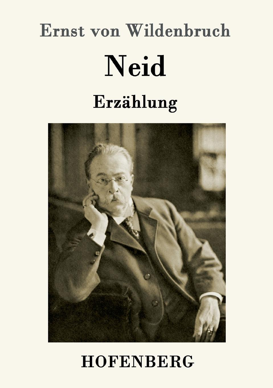 Ernst von Wildenbruch Neid