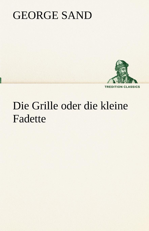 George Sand Die Grille oder die kleine Fadette sophie barwich die adjektivstellung in franzosischgrammatiken verschiedener sprachen